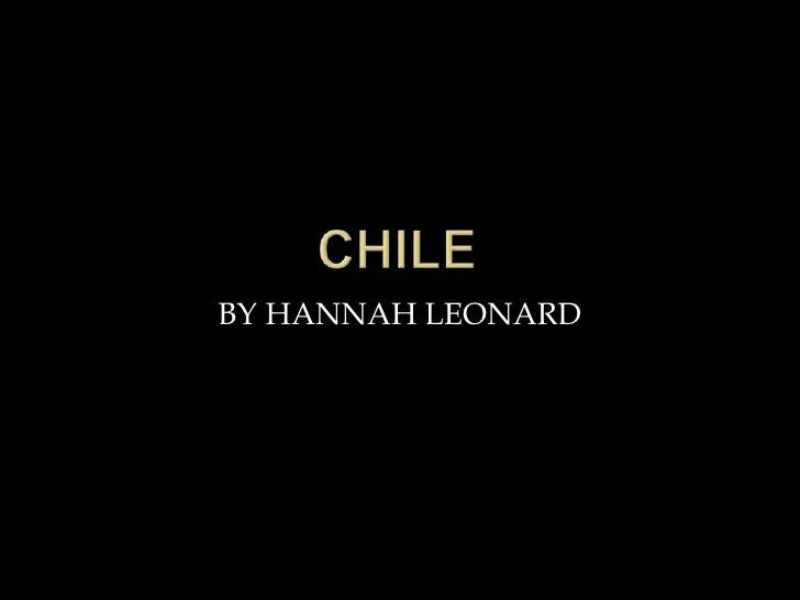 CHILE<br />BY HANNAH LEONARD<br />