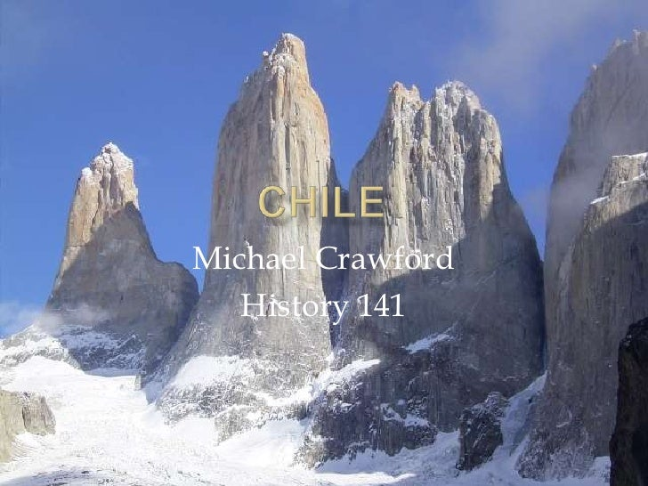Chile<br />Michael Crawford<br />History 141<br />