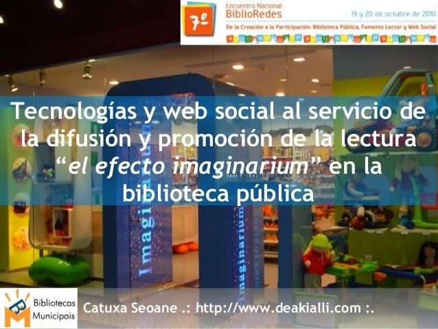 Catuxa Seoane .: http://www.deakialli.com :. Tecnologías y web social al servicio de la difusión y promoción de la lectura...