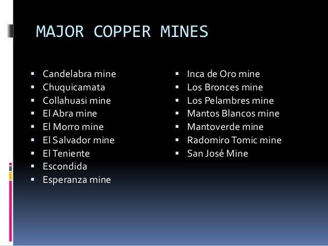 MAJOR GOLD MINES   Candelaria Mine   Cerro Cassel mine   El Indio Gold Belt   El Morro mine   El pennon mine   Lobo-...
