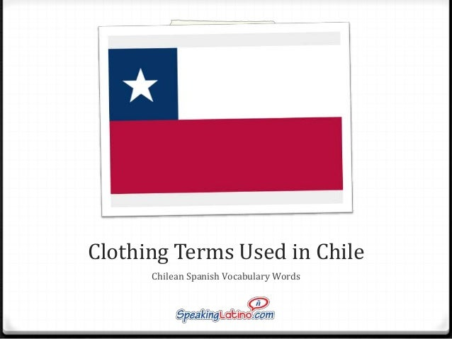 Clothing Terms Used in Chile Chilean Spanish Vocabulary Words