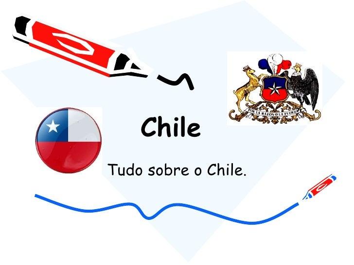 Chile  Tudo sobre o Chile.