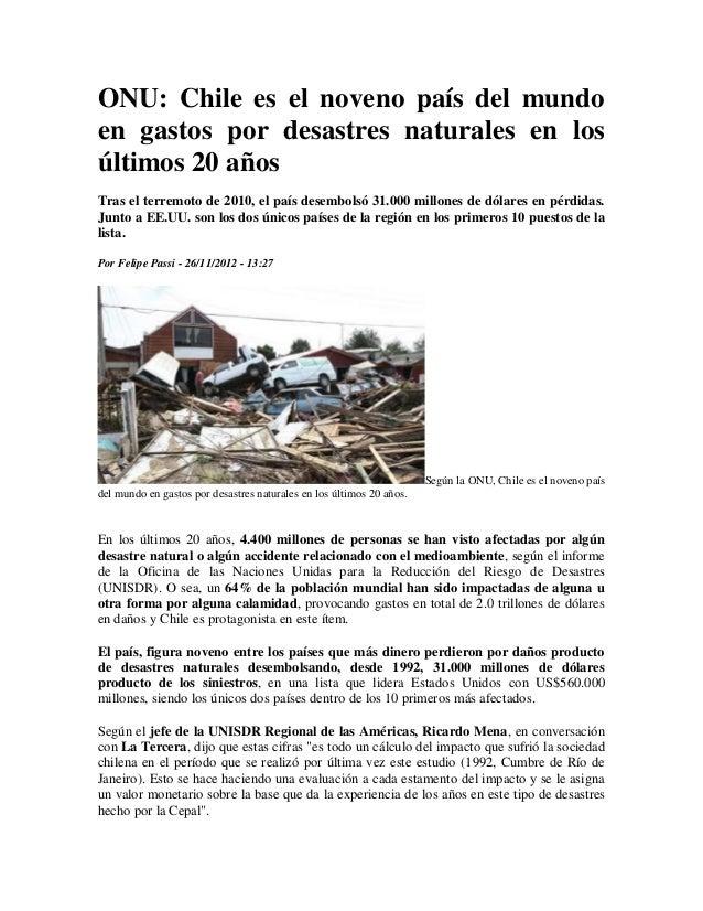 ONU: Chile es el noveno país del mundoen gastos por desastres naturales en losúltimos 20 añosTras el terremoto de 2010, el...