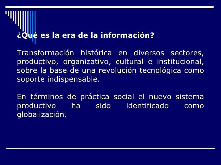 ¿Qué es la era de la información? Transformación histórica en diversos sectores, productivo, organizativo, cultural e inst...