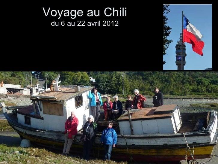 Voyage au Chili du 6 au 22 avril 2012