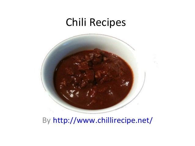 Chili Recipes By http://www.chillirecipe.net/