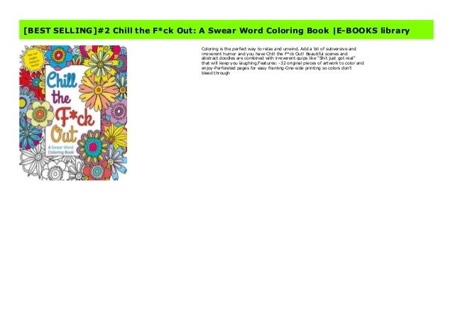 BEST SELLING]#2 Chill The F*ck Out: A Swear Word Coloring Book |E-BO…