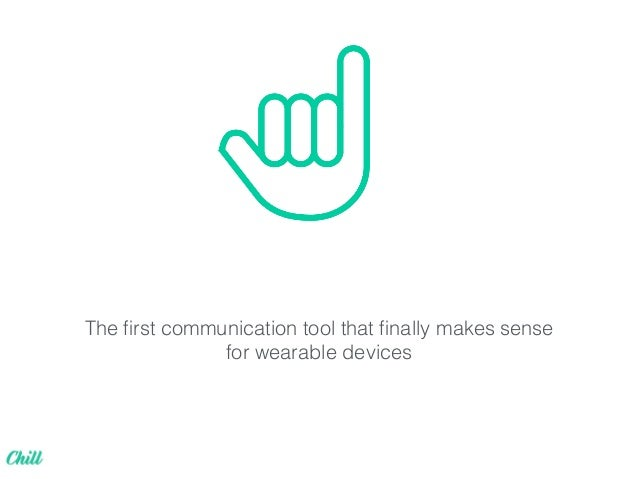 The first communication tool that finally makes sense for wearable devices