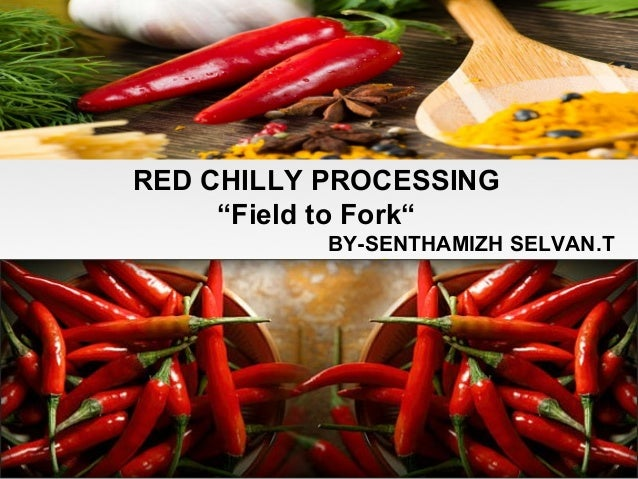 "RED CHILLY PROCESSING ""Field to Fork"" BY-SENTHAMIZH SELVAN.T"