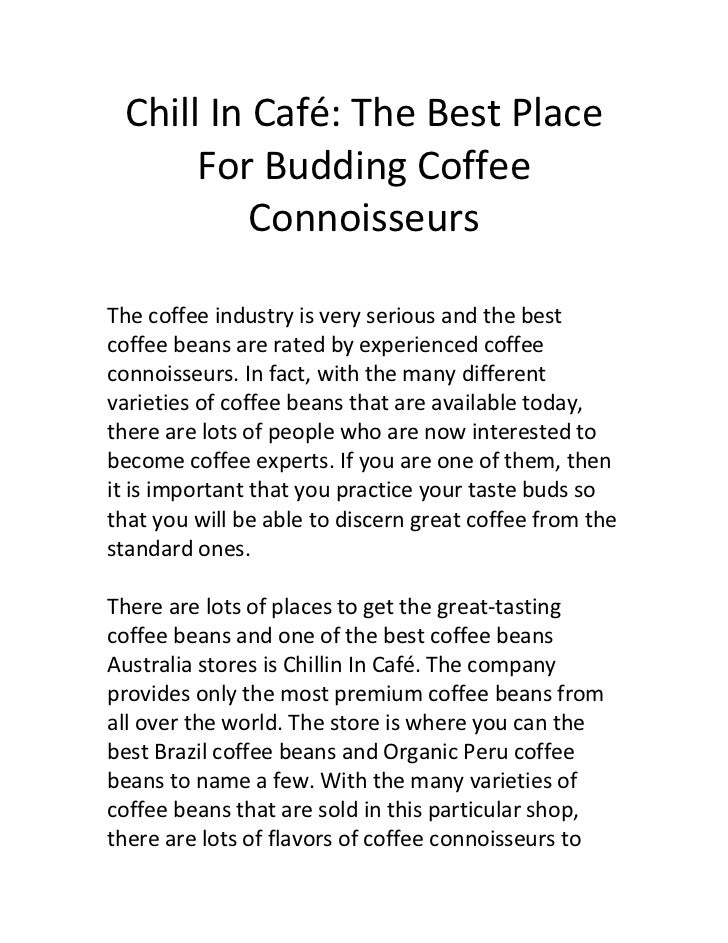 Chill In Café: The Best Place      For Budding Coffee          ConnoisseursThe coffee industry is very serious and the bes...