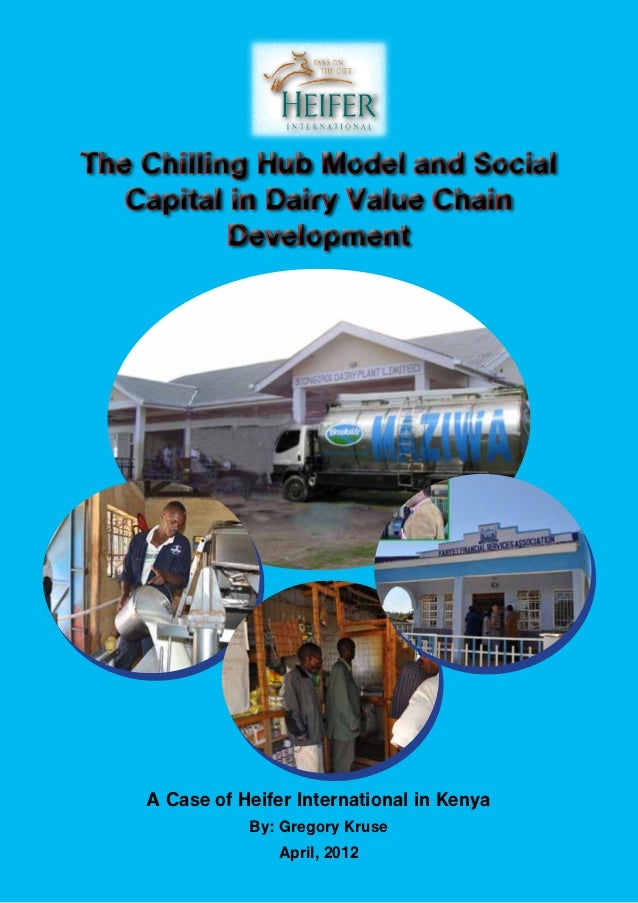 The Chilling Hub Model and Social   Capital in Dairy Value Chain           Development    A Case of Heifer International i...
