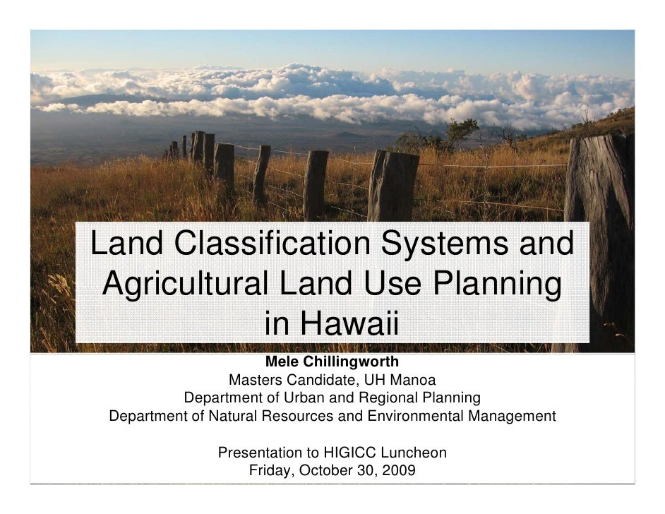 Land Classification Systems and  Agricultural Land Use Planning             in Hawaii                        Mele Chilling...
