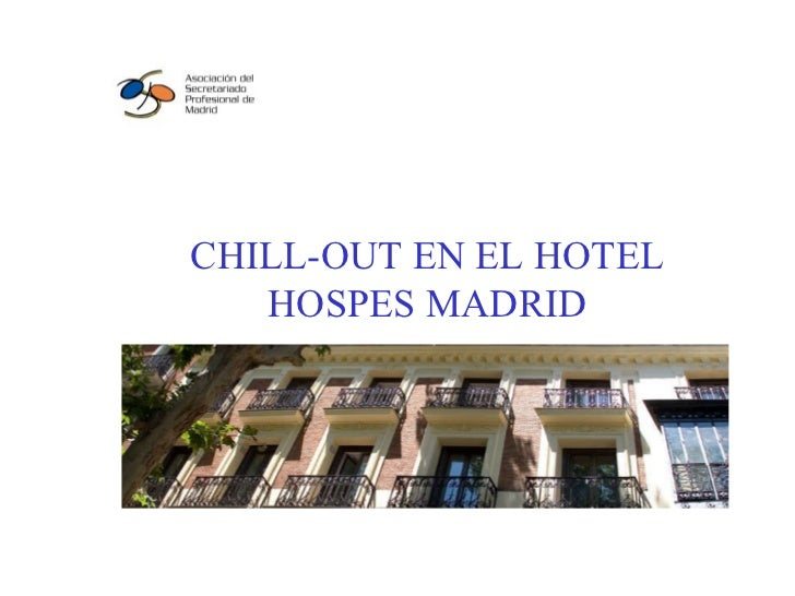 CHILL-OUT EN EL HOTEL HOSPES MADRID