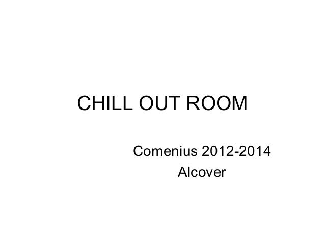 CHILL OUT ROOM Comenius 2012-2014 Alcover