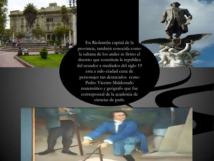 En Riobamba capital de la provincia, también conocida como la sultana de los andes se firmo el decreto que constituía la r...