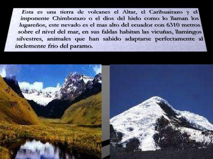 Esta es una tierra de volcanes el Altar, el Carihuairazo y el imponente Chimborazo o el dios del hielo como lo llaman los...