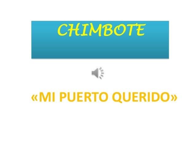 CHIMBOTE«MI PUERTO QUERIDO»