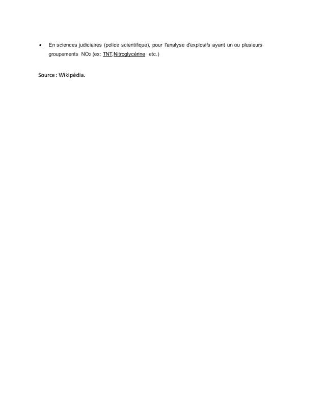  En sciences judiciaires (police scientifique), pour l'analyse d'explosifs ayant un ou plusieurs groupements NO2 (ex: TNT...
