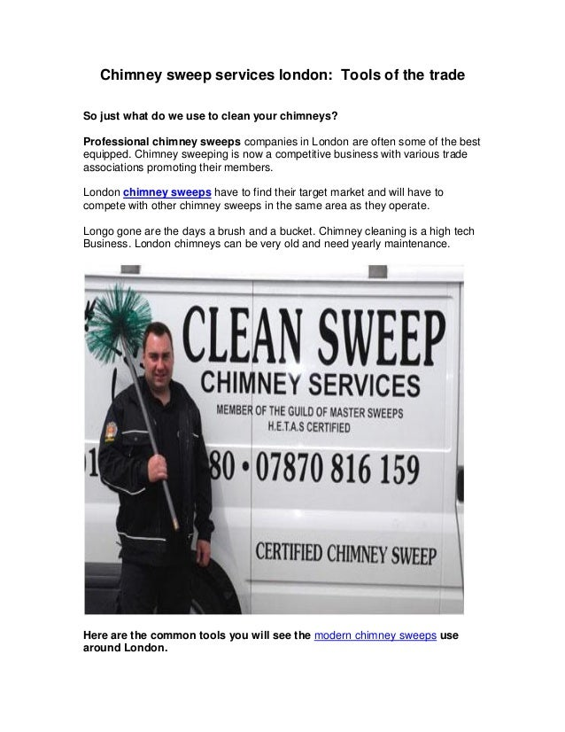 Chimney sweep services london: Tools of the trade So just what do we use to clean your chimneys? Professional chimney swee...