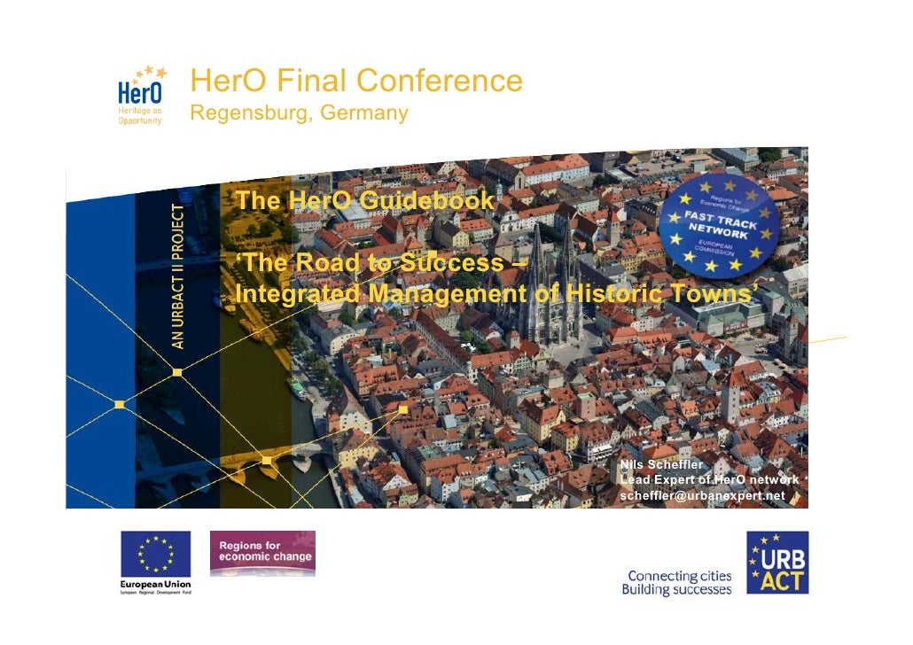 HerO Final ConferenceRegensburg, Germany   The HerO Guidebook   'The Road to Success –   Integrated Management of Historic...