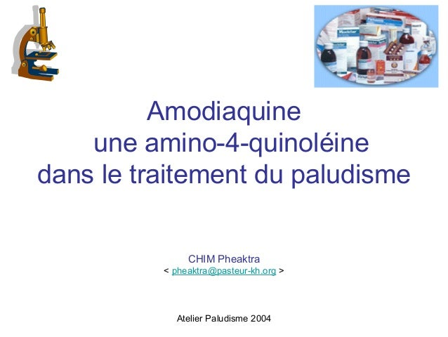Amodiaquine    une amino-4-quinoléinedans le traitement du paludisme               CHIM Pheaktra          < pheaktra@paste...