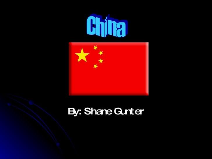 By: Shane Gunter China