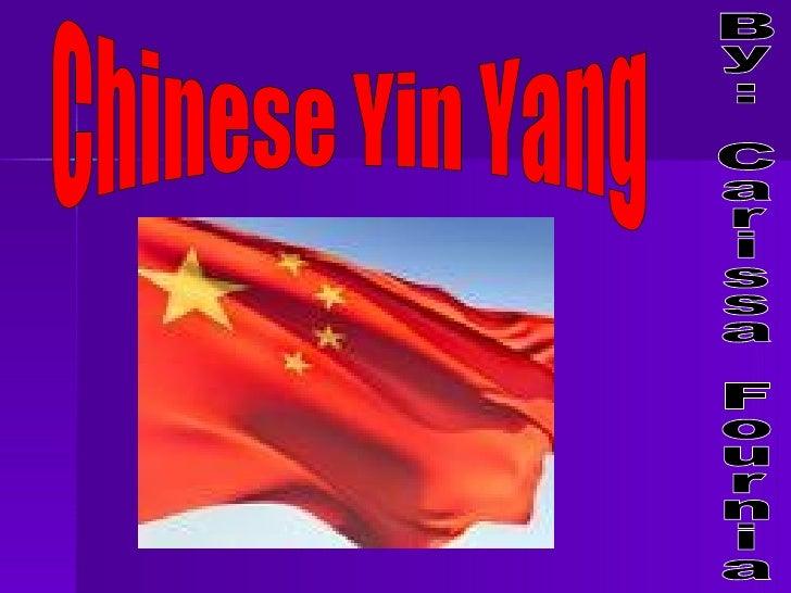 Chinese Yin Yang By: Carissa Fournia