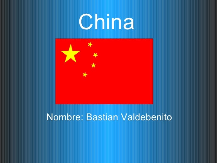 China   Nombre: Bastian Valdebenito