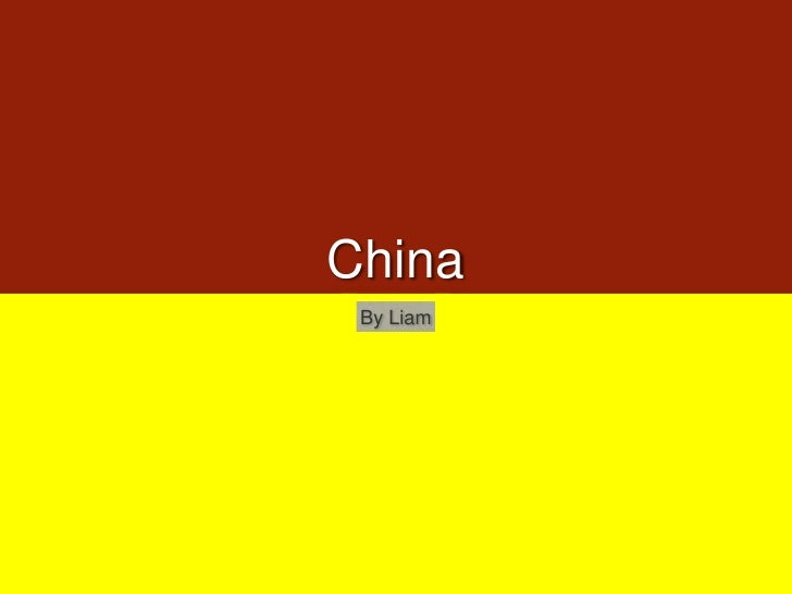 China<br />By Liam<br />