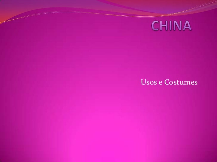 CHINA<br />Usos e Costumes<br />