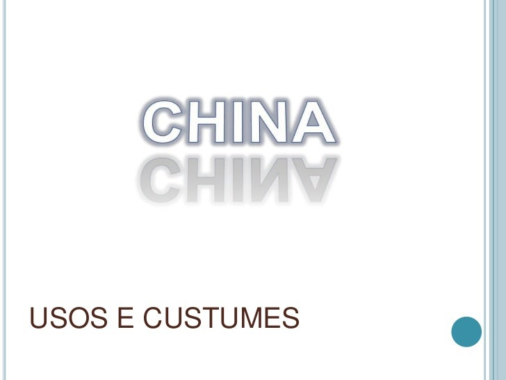 CHINA<br />USOS E CUSTUMES<br />