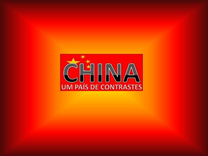 CHINA<br />UM PAÍS DE CONTRASTES<br />