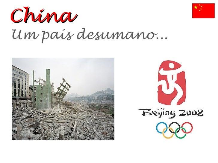 China Um país desumano...