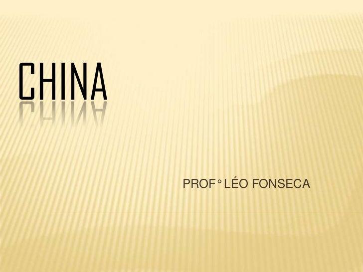 CHINA        PROF° LÉO FONSECA