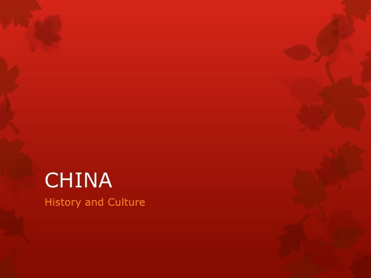 CHINAHistory and Culture
