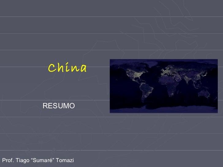 """China               RESUMOProf. Tiago """"Sumaré"""" Tomazi"""