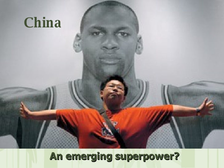 An emerging superpower?   China