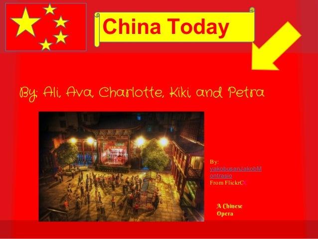 China TodayBy: Charlotte, Ali, Petra, Kiki, and Ava.By: Ali, Ava, Charlotte, Kiki, and Petra                              ...