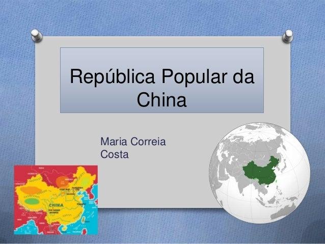 República Popular da       China   Maria Correia   Costa