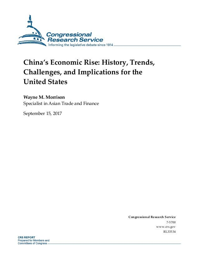 China's Economic Rise: History, Trends, Challenges, and Implications for the United States Wayne M. Morrison Specialist in...