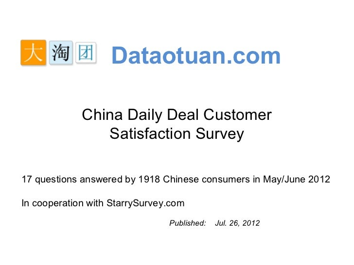Dataotuan.com             China Daily Deal Customer                Satisfaction Survey17 questions answered by 1918 Chines...