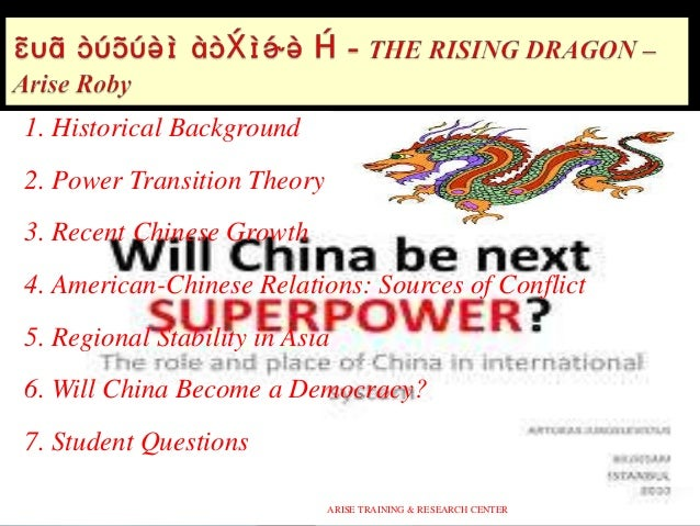 1. Historical Background 2. Power Transition Theory 3. Recent Chinese Growth 4. American-Chinese Relations: Sources of Con...
