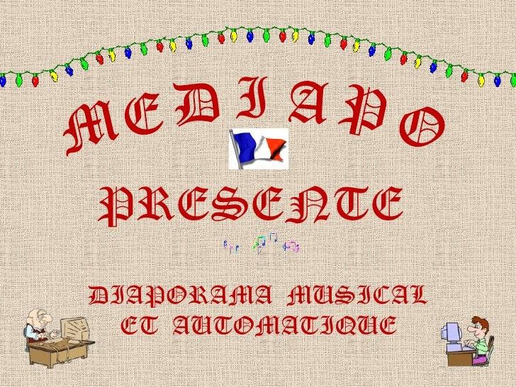 IPRESENTEDIAPORAMA MUSICAL  ET AUTOMATIQUE