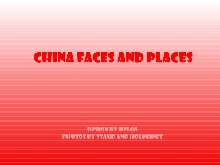 China Faces and Places Design by Helga Photos by Staud and Holdrinet