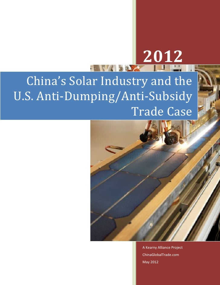 2012  China's Solar Industry and theU.S. Anti-Dumping/Anti-Subsidy                     Trade Case                       A ...