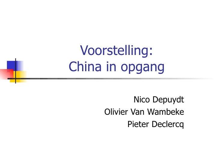 Voorstelling: China in opgang Nico Depuydt Olivier Van Wambeke Pieter Declercq