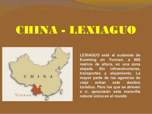 CHINA - LEXIAGUO LEXIAGUO está al sudoeste de Kunming en Yunnan, a 900 metros de altura, en una zona alejada. Sin infraest...