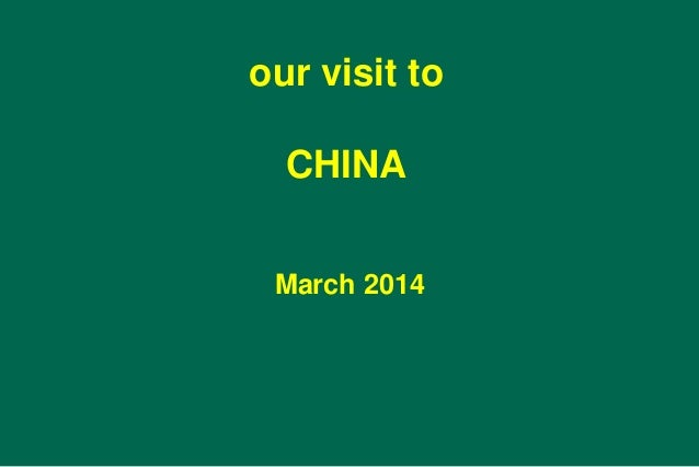 our visit to CHINA March 2014