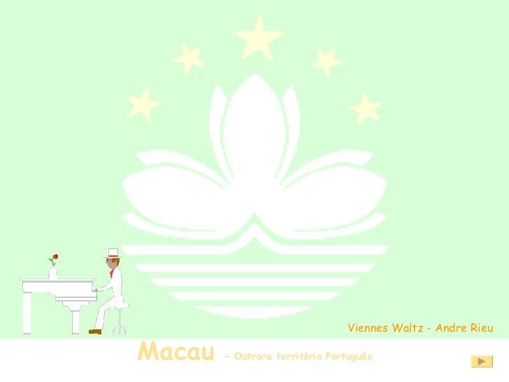 Macau  – Outrora território Português Viennes Waltz - Andre Rieu