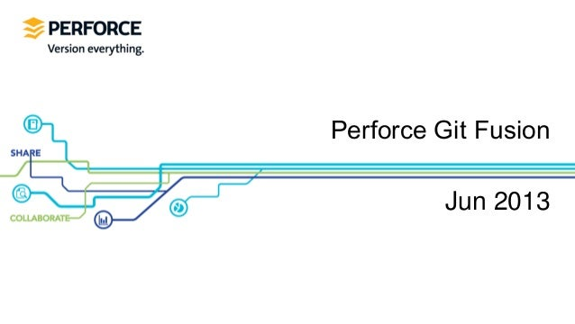 Perforce Git Fusion Jun 2013